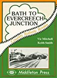 Bath to Evercreech Junction (Country railway route albums)