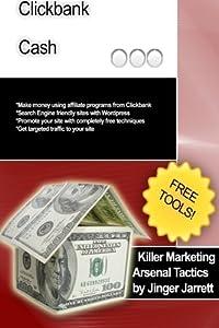 Killer Marketing Arsenal Tactics: Clickbank Cash: Volume 2 by Jinger Jarrett (2012-10-27)