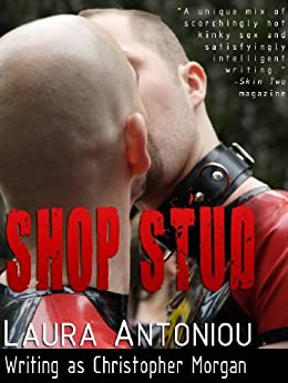 SHOP STUD & Other Tales of Gay Male Lust and Love by [Morgan, Christopher, Antoniou, Laura]
