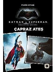 Batman v Superman - Çapraz Ateş: Filmin Kitabı Adaletin Şafağı
