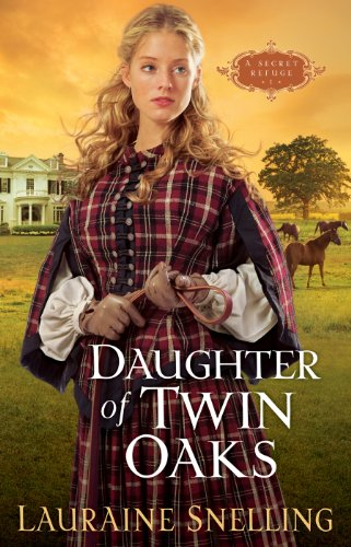 Daughter of Twin Oaks (A Secret Refuge Book #1) (Twin Courage)