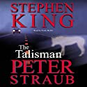 The Talisman: Talisman, Book 1 Audiobook by Stephen King, Peter Straub Narrated by Frank Muller