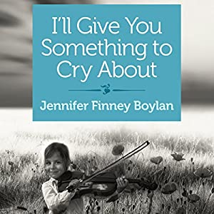 I'll Give You Something to Cry About Audiobook