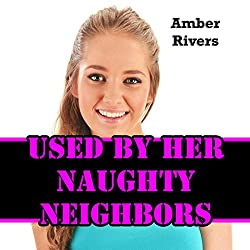 Used by Her Naughty Neighbors