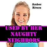 Used by Her Naughty Neighbors: Taboo Forbidden Erotica | Amber Rivers