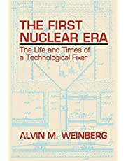 The First Nuclear Era: The Life and Times of Nuclear Fixer