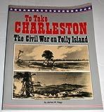 To Take Charleston, James W. Hagy, 0929521730