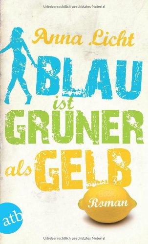 Read Online Blau ist grüner als gelb PDF