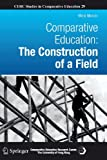 Comparative Education : The Construction of a Field, Manzon, Maria, 9400737785