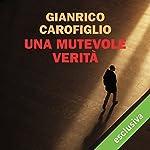 Una mutevole verità | Gianrico Carofiglio
