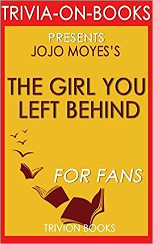 Historical popular ebooks directory page 16 download for free the girl you left behind a novel by jojo moyes trivia fandeluxe Epub