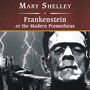 Frankenstein, or The Modern Prometheus Audiobook