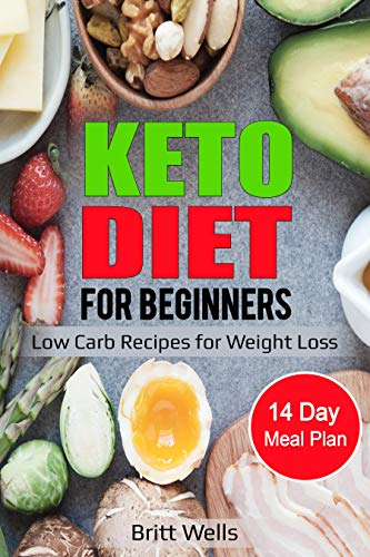 Keto Diet for Beginners: Low Carb Recipes for Weight Loss - 14 Day Meal Plan (Diet To Lose 14 Pounds In 2 Weeks)