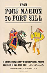 From Fort Marion to Fort Sill: A Documentary History of the Chiricahua Apache Prisoners of War, 1886-1913