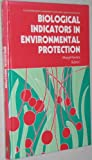 img - for Biological Indicators in Environmental Protection (Ellis Horwood Series in Environmental Management, Science & Technology) by Margit Kovacs (1992-10-06) book / textbook / text book