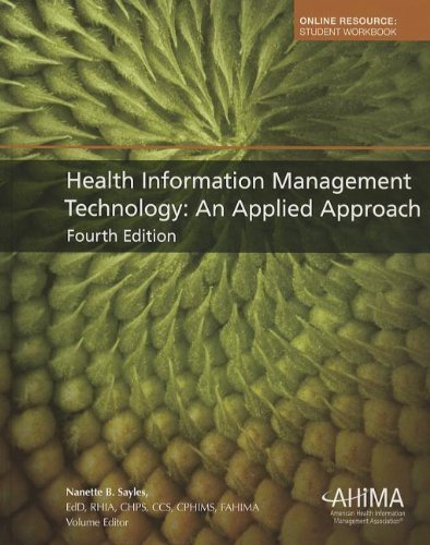 Health Information Management Technology An Applied Approach [American Health Information Management Associ,2012] [Hardcover] 4TH EDITION