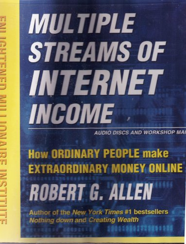 Multiple Streams of Internet Income: How Ordinary People Make Extraordinary Money Online (Enlightened Millionaire Institute) [[6 Audio Disc's and Workshop Binder Manual] 2002]