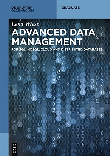 (Advanced Data Management: For SQL, NoSQL, Cloud and Distributed Databases (De Gruyter Textbook))