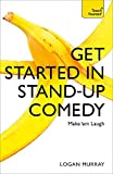 Get Started in Stand-Up Comedy (Teach Yourself)