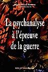 La psychanalyse à l'épreuve de la guerre par Brousse