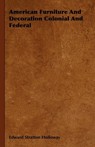 American Furniture And Decoration Colonial And Federal pdf