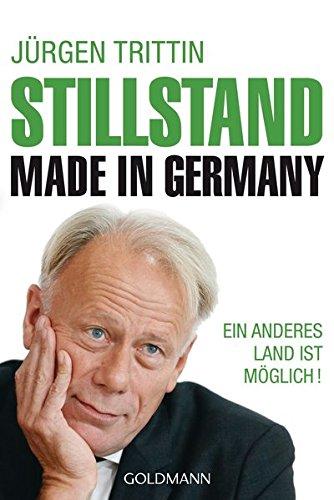 Stillstand made in Germany: Ein anderes Land ist möglich! Taschenbuch – 18. Januar 2016 Jürgen Trittin Goldmann Verlag 3442158788 Deutschland