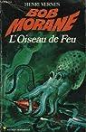 Bob Morane, tome 98 : L'Oiseau de feu par Vernes
