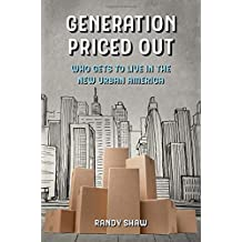 Generation Priced Out: Who Gets to Live in the New Urban America
