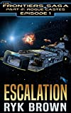Ep.#1 -Escalation (The Frontiers Saga - Part 2: Rogue Castes)