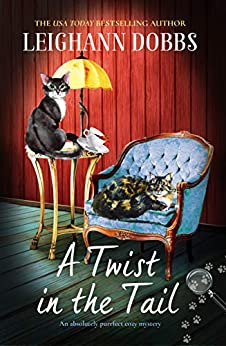 A Twist in the Tail: An absolutely purrfect cozy mystery (The Oyster Cove Guesthouse Book 1) by [Dobbs, Leighann]