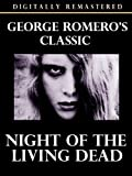 Night of the Living Dead – Digitally Remastered