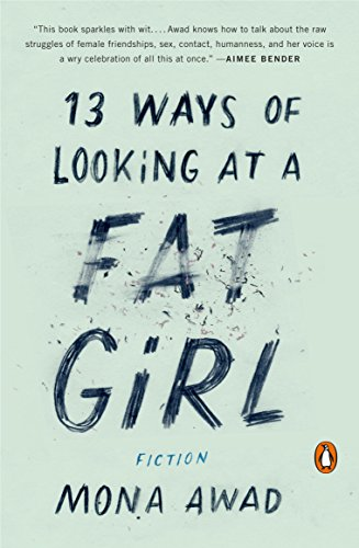 13 Ways of Looking at a Fat Girl: A Novel (The Best Way To Say Sorry To A Girl)