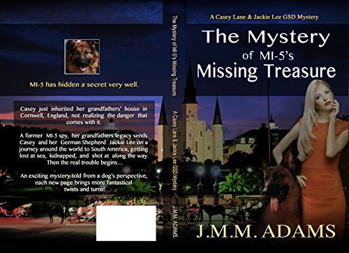 The Mystery of MI-5's Missing Treasure (A Casey Lane & Jackie Lee GSD Mystery) by [Adams, JMM]