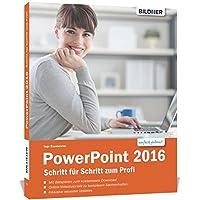 PowerPoint 2016 - Schritt für Schritt zum Profi: Leicht verständlich - komplett in Farbe und mit zusätzlichen Online-Videos!