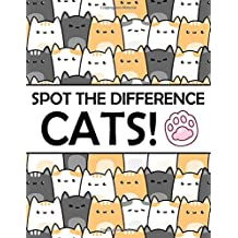 Spot the Difference - Cats!: A Fun Search and Find Books for Children 6-10 years old (Activity Book for Kids)