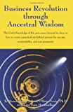 By Tu Moonwalker Business Revolution through Ancestral Wisdom: The Circle Knowledge of the past comes forward to show [Paperback]