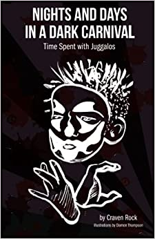 Book Nights and Days in a Dark Carnival: Time Spent with Juggalos