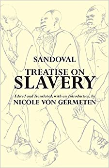 Book Treatise on Slavery: Selections from De Instauranda Aethiopum Salute (Hackett Classics) by Alonso de Sandoval (2008-03-14)