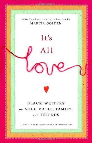 It's All Love: Black Writers on Soul Mates, Family and Friends PDF