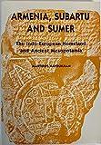 Armenia, Subartu, and Sumer: The Indo-European homeland and ancient Mesopotamia