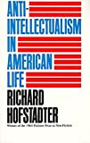 Image of Anti-Intellectualism in American Life