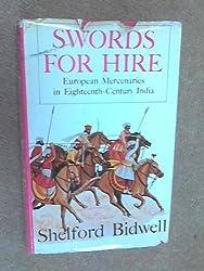 Swords for Hire European Mercenaries In Eighteenth - Century India