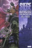 Siege: Avengers - The Initiative (Avengers the Initiative (Hardcover))