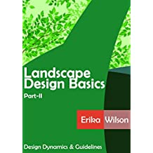 LANDSCAPE DESIGN BASICS (Part-II): Design Dynamics and Guidelines
