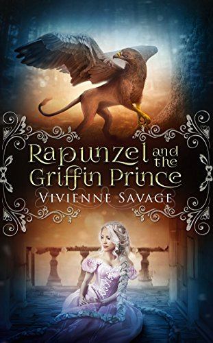 Rapunzel and the Griffin Prince: An Adult Fairytale Romance (Once Upon a Spell Book 6) (Tinkerbell And Hook Once Upon A Time)