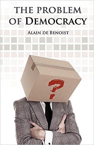 The Problem Of Democracy Amazon Co Uk Alain De Benoist Tomislav