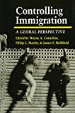 Controlling Immigration (Global Perspectives (Stanford University Hardcover))