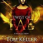 Twist of Fae: Vegas Fae Stories, Book 3 | Tom Keller