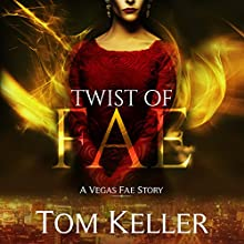 Twist of Fae: Vegas Fae Stories, Book 3 Audiobook by Tom Keller Narrated by Andrew Troth
