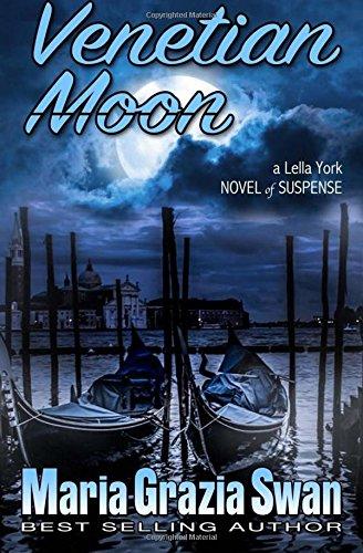 Read Online Venetian Moon: Death Under the Venice Moon (Lella York Mysteries) (Volume 2) pdf